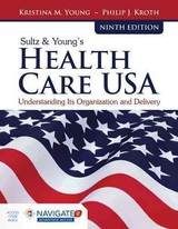 Sultz  &  Young's Health Care Usa - Young, Kristina M.; Kroth, Philip J. - ISBN: 9781284114676