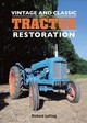 Vintage And Classic Tractor Restoration - Lofting, Richard - ISBN: 9781785002663