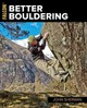 Better Bouldering - Sherman, John - ISBN: 9781493029273