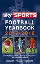 Sky Sports Football Yearbook 2017-2018 - Headline - ISBN: 9781472233974