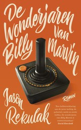 De wonderjaren van Billy Marvin - Jason  Rekulak - ISBN: 9789024574049