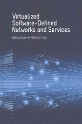 Virtualized Software-defined Networks And Services - Duan, Qiang; Toy, Mehmet - ISBN: 9781630811303