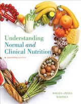 Understanding Normal And Clinical Nutrition - Whitney, Eleanor (nutrition And Health Associates); Rolfes, Sharon Rady (nutrition And Health Associates); Whitney, Eleanor (nutrition And Health Association); Rolfes, Sharon Rady (nutrition And Health Associates); Pinna, Kathryn - ISBN: 9781337098069