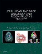 Oral, Head and Neck Oncology and Reconstructive Surgery - Fernandes, Rui; Andersen, Peter A.; Bell, R. Bryan - ISBN: 9780323265683