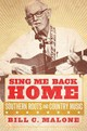 Sing Me Back Home - Malone, Bill C. - ISBN: 9780806155869