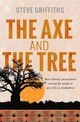 Axe And The Tree - Griffiths, Stephen - ISBN: 9780857217899