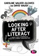 Looking After Literacy - Waugh, David; Walker-Gleaves, Caroline - ISBN: 9781473971639