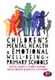 Children's Mental Health And Emotional Well-being In Primary Schools - Burton, Maddie; Barrell, Rachel; Howard, Colin; Levermore, Denisse - ISBN: 9781473975781