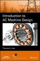 Introduction To Ac Machine Design - Lipo, Thomas A. - ISBN: 9781119352167