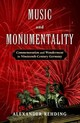 Music And Monumentality - Rehding, Alexander (fanny Peabody Professor Of Music, Harvard University) - ISBN: 9780190656133