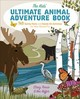 The Kids' Ultimate Animal Adventure Book - Tornio, Stacy/ Keffer, Ken - ISBN: 9781493029723