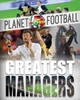 Planet Football: Greatest Managers - Gifford, Clive - ISBN: 9781526303608
