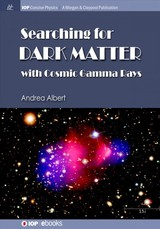 Searching For Dark Matter With Cosmic Gamma Rays - Albert, Andrea - ISBN: 9781681742687