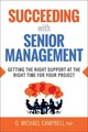Succeeding With Senior Management: Getting The Right Support At The Right Time For Your Project - Campbell - ISBN: 9780814438503