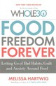 Food Freedom Forever - Hartwig, Melissa - ISBN: 9780349414843