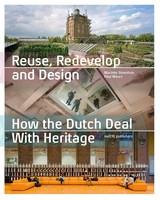 Reuse, redevelop and design - Paul  Meurs - ISBN: 9789462083714