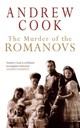 Murder Of The Romanovs - Cook, Andrew - ISBN: 9781445666273