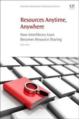 Resources Anytime, Anywhere - Litsey, Ryan (associate Librarian In Charge Of Document Delivery At Texas Tech University Libraries, Lubbock, Tx, Usa) - ISBN: 9780081019894