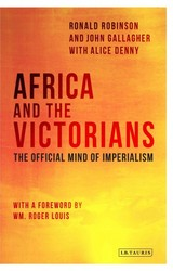 Africa And The Victorians - Robinson, Ronald/ Gallagher, John/ Denny, Alice/ Louis, Wm. Roger (FRW) - ISBN: 9781780768564