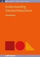 Understanding Sonoluminescence - Brennan, Thomas - ISBN: 9781681743646