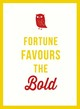 Fortune Favours The Bold - Toots, Jos - ISBN: 9781849538886