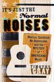 It's Just The Normal Noises - Gray, Timothy - ISBN: 9781609384883