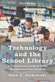 Technology And The School Library - Jurkowski, Odin L. - ISBN: 9781442276437