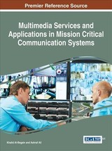Multimedia Services And Applications In Mission Critical Communication Systems - Al-begain, Khalid (EDT)/ Ali, Ashraf (EDT) - ISBN: 9781522521136
