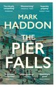Pier Falls - Haddon, Mark - ISBN: 9781784701963