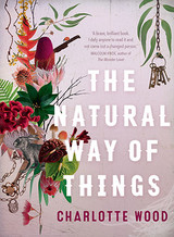 The Natural Way Of Things - Wood, Charlotte - ISBN: 9781760291914
