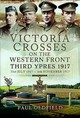 Victoria Crosses On The Western Front - Third Ypres 1917 - Oldfield, Paul - ISBN: 9781473827080