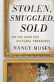 Stolen, Smuggled, Sold - Moses, Nancy - ISBN: 9780759121935