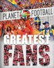 Planet Football: Greatest Fans - Gifford, Clive - ISBN: 9781526303592
