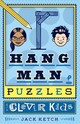 Hangman Puzzles For Clever Kids - Ketch, Jack - ISBN: 9781454922766