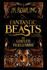 Fantastic beasts and where to find them - J.K. Rowling - ISBN: 9789463360210
