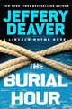 The Burial Hour - Deaver, Jeffery - ISBN: 9781455536375