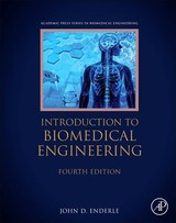 Introduction To Biomedical Engineering - Enderle, John (school Of Engineering, University Of Connecticut, Storrs, Ct, Usa) - ISBN: 9780128096352
