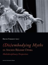 (Dis)embodying myths in Ancien Régime Opera - ISBN: 9789461660572
