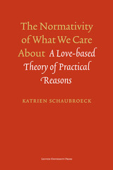 The normativity of what we care about - Katrien  Schaubroeck - ISBN: 9789461660770
