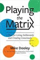 Playing The Matrix - Dooley, Mike - ISBN: 9781401950606