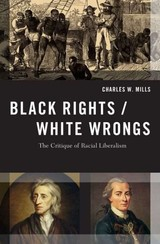 Black Rights/white Wrongs - Mills, Charles W. (professor Of Philosophy, Cuny Graduate Center) - ISBN: 9780190245429