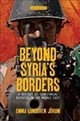 Beyond Syria's Borders - Joerum, Emma Lundgren - ISBN: 9781784539733