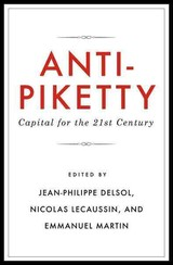 Anti-Piketty - Delsol, Jean-philippe (EDT)/ Lecaussin, Nicolas (EDT)/ Martin, Emmanuel (EDT) - ISBN: 9781944424251