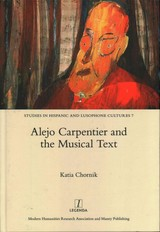 Alejo Carpentier And The Musical Text - Chornik, Katia - ISBN: 9781909662179