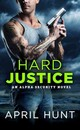 Hard Justice - Hunt, April - ISBN: 9781455539529