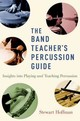 Band Teacher's Percussion Guide - Hoffman, Stewart (private Teacher And Director Of Percussion Ensemble, Priv... - ISBN: 9780190461690