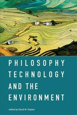 Philosophy, Technology, And The Environment - Kaplan, David M. (EDT) - ISBN: 9780262035668
