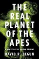 Real Planet Of The Apes - Begun, David R. - ISBN: 9780691149240