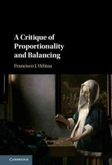 Critique Of Proportionality And Balancing - Urbina, Francisco (pontificia Universidad Catolica De Chile) - ISBN: 9781107175068