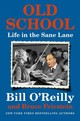 Old School - O'Reilly, Bill; Feirstein, Bruce - ISBN: 9781250135797